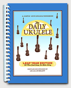 The Daily Ukulele: Leap Year Edition 366 Songs For Better Living